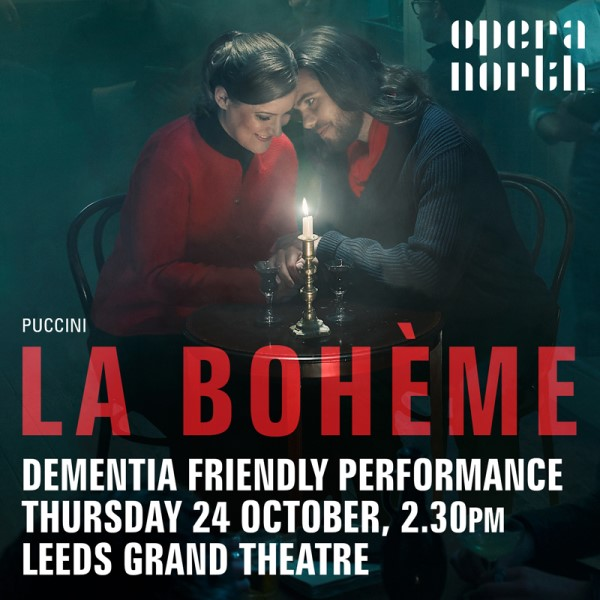 Dementia friendly performance: La bohème @ The Grand Theatre